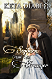 Sojourn With A Stranger (Gothic Romance)