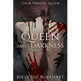 Queen Takes Darkness 2: A Their Vampire Queen Story