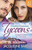 Mediterranean Tycoons: Tempting & Taken - 3 Book Box Set, Volume 5 (Italian Husbands)