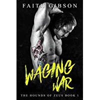 Waging War (The Hounds of Zeus MC Book 1) (English Edition)