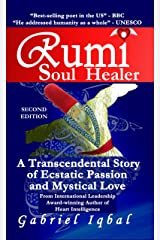 Rumi Soul Healer: A Transcendental Story of Ecstatic Passion and Mystical Love Kindle Edition