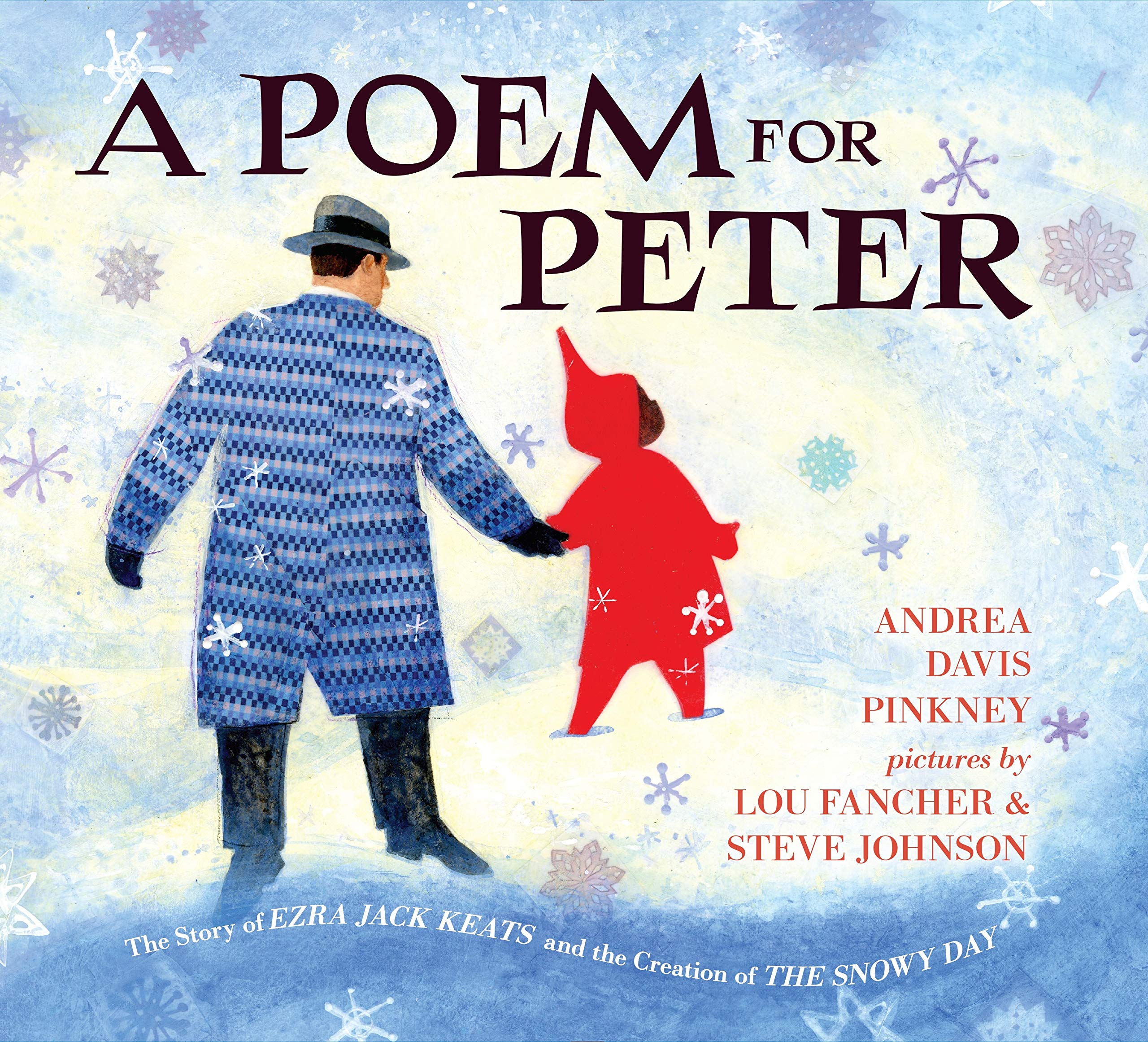 A Poem for Peter: The Story of Ezra Jack Keats and the Creation of The  Snowy Day: Pinkney, Andrea Davis, Johnson, Steve, Fancher, Lou:  9780425287682: Amazon.com: Books