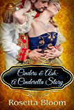 Cinders & Ash: A Cinderella Story (Passion-Filled Fairy Tales Book 3)