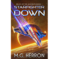 Starfighter Down (Relics of the Ancients Book 1)