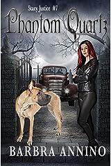 Phantom Quartz (Stacy Justice Mysteries Book 7) Kindle Edition