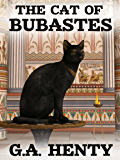The Cat of Bubastes (Annotated): A Tale of Ancient Egypt