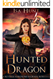 Hunted Dragon: A Reverse Harem Paranormal Romance (The Legend of the Fire Drakes Book 2)