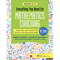 Everything You Need for Mathematics Coaching: Tools, Plans, and a Process That Works for Any Instructional Leader…