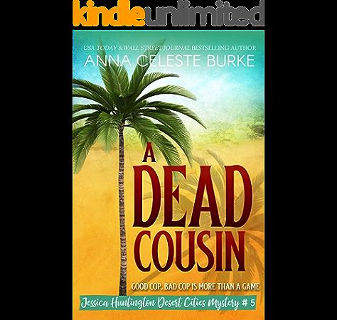 A Dead Cousin Jessica Huntington Desert Cities Mystery 5 Kindle Edition By Burke Anna Celeste Hyndman Peggy Mystery Thriller Suspense Kindle Ebooks Amazon Com