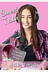 Sweet Talk (A Valentine Matchmaker Novella Book 9) Kindle Edition
