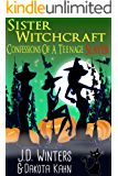 Confessions of a Teenage Slayer (Sister Witchcraft Book 2)