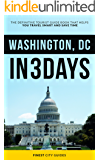 Washington, DC in 3 Days: The Definitive Tourist Guide Book That Helps You Travel Smart and Save Time