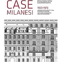 Case milanesi. 1923-1973. Cinquant'anni di architettura residenziale a Milano. Ediz. italiana e inglese