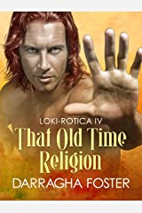 Loki-rotica IV: That Old Time Religion Kindle Edition