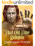 Loki-rotica IV: That Old Time Religion
