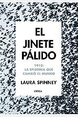 El jinete pálido: 1918: La epidemia que cambió el mundo (Spanish Edition) Kindle Edition