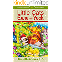Best Christmas Gift: Little Cats Eww And Yuck - Books For Kids (Little Cats Eww And Yuck - Children's Books Book 4) (English Edition)