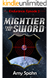 Mightier than the Sword (Endurance Book 2)