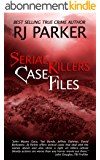 Serial Killers Case Files (English Edition)