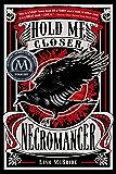 Hold Me Closer, Necromancer (Necromancer Series Book 1)