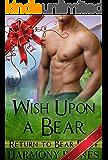 Wish Upon A Bear: BBW Bear Shifter Holiday Paranormal Romance (Return to Bear Bluff Book 6)