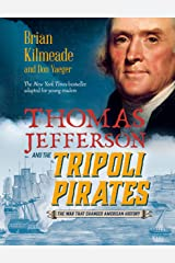 Thomas Jefferson and the Tripoli Pirates (Young Readers Adaptation) Kindle Edition