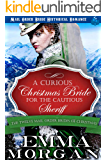 A Curious Christmas Bride for the Cautious Sheriff: Mail Order Bride Historical Romance (The Twelve Mail Order Brides of Christmas Book 6)