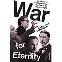 War for Eternity: The Return of Traditionalism and the Rise of the Populist Right (English Edition)
