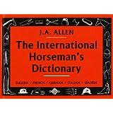 The International Horseman's Dictionary: English, French, German, Italian, Spanish