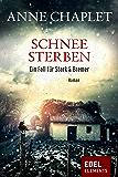 Schneesterben: Kriminalroman (Stark & Bremer)