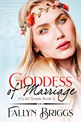 Goddess of Marriage (It's All Greek Book 2) Kindle Edition