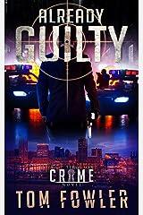 Already Guilty: A C.T. Ferguson Private Investigator Mystery (The C.T. Ferguson Mystery Novels Book 4) Kindle Edition