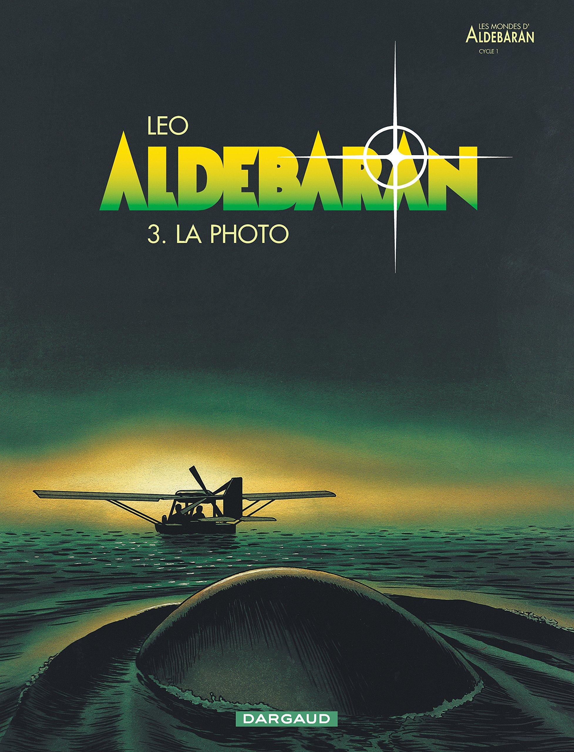 Aldebaran, tome 3 : La Photo Album – 1 mars 1996 Leo Dargaud 2205049690 Science-fiction