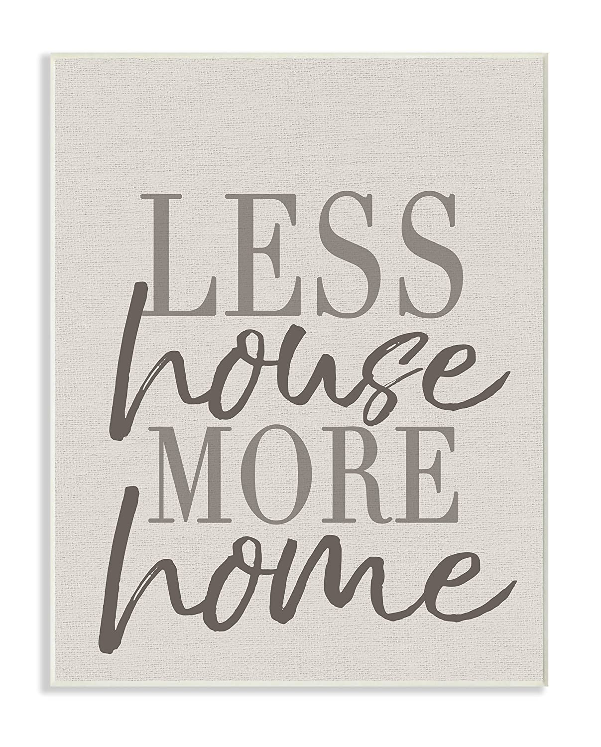 Amazon Com The Stupell Home Decor Collection Less House More Home