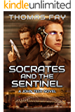 Socrates and the Sentinel: A John Tesh Novel (Science Fiction Detective Trilogy Book 2)