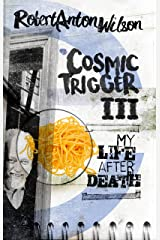 Cosmic Trigger III: My Life After Death Kindle Edition