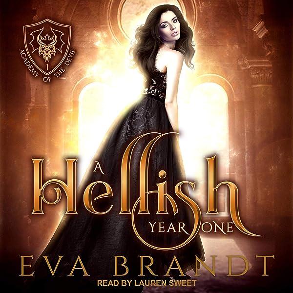 Amazon Com A Hellish Year One Academy Of The Devil Book 1 Audible Audio Edition Eva Brandt Lauren Sweet Tantor Audio Audible Audiobooks