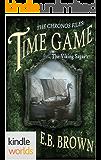 The Chronos Files: Time Game (Kindle Worlds Novella) (The Viking Sagas Book 2)