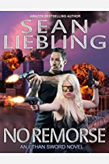 No Remorse: AN ETHAN SWORD NOVEL (The Ethan Sword Chronicles Book 1) Kindle Edition