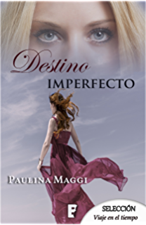 Destino imperfecto (Spanish Edition)
