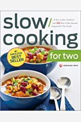 Slow Cooking for Two: A Slow Cooker Cookbook with 101 Slow Cooker Recipes Designed for Two People Kindle Edition
