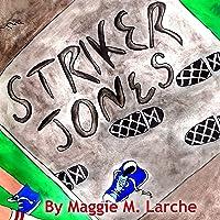 Striker Jones: Elementary Economics for Elementary Detectives, Second Edition, Volume 1