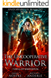 The Uncooperative Warrior (Unstoppable Liv Beaufont Book 2) (English Edition)