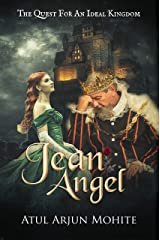 Jean Angel: The Quest for an Ideal Kingdom Kindle Edition
