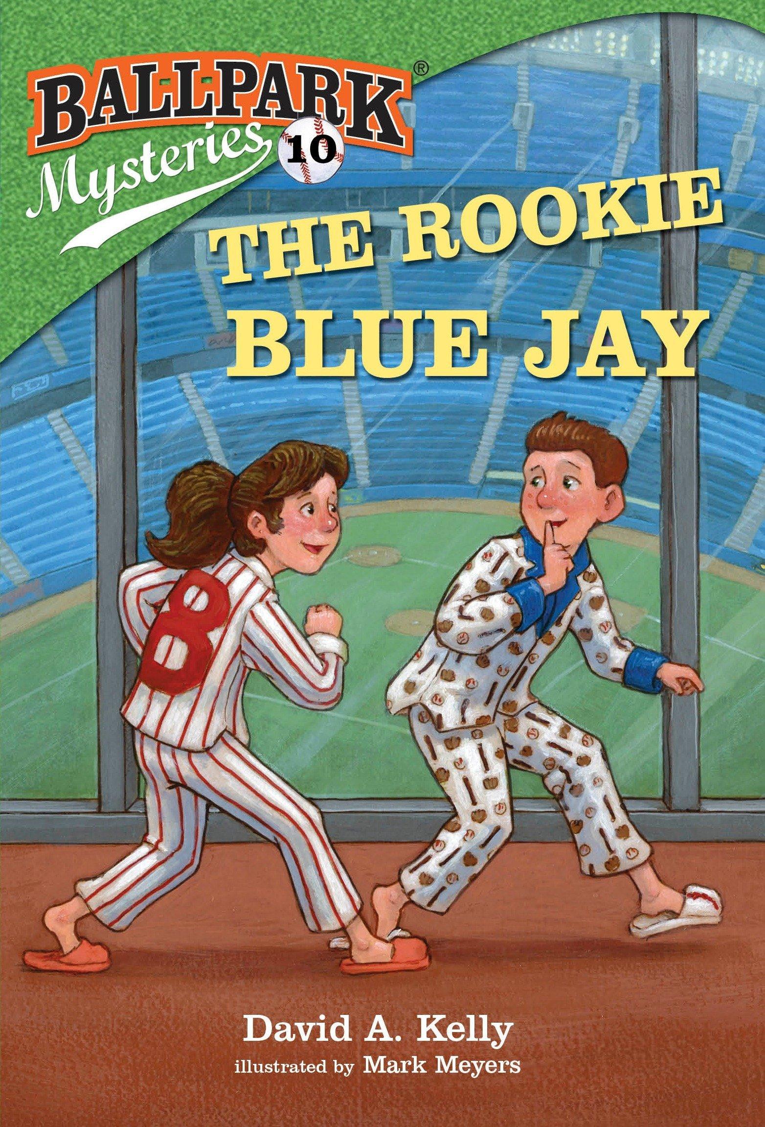 Ballpark Mysteries #10: The Rookie Blue Jay: David A. Kelly, Mark ...