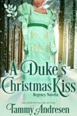 A Duke's Christmas Kiss (Connected by a Kiss Book 5) Kindle Edition