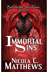 Immortal Sins (Before the Sun Rises Series Book 2) Kindle Edition