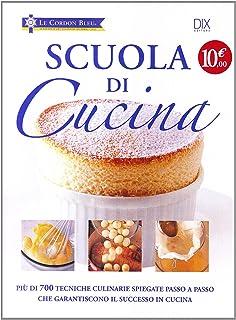 il libro di cucina. tecnica e pratica dei servizi di ristorazione ... - Scuole Di Cucina Professionali
