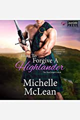 How to Forgive a Highlander: The MacGregor Lairds, Book Four Audible Audiobook