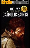 The Lives and Prayers of Catholic Saints: Volume I (Saint Francis of Assisi and Saint Anthony of Padua)
